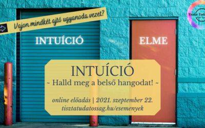 Intuíció – Halld meg a belső hangodat /2021. szeptember 22./